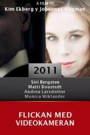 Flickan med videokameran 2011