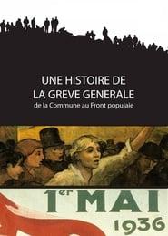 Une histoire de la grève générale - de la Commune au Front populaire