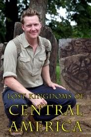 Lost Kingdoms of Central America 2014