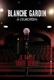 Blanche Gardin «Je parle toute seule» HDTV 720p