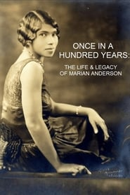 Once in a Hundred Years: The Life & Legacy of Marian Anderson