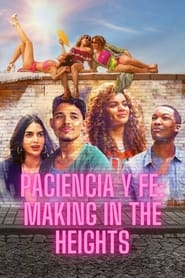 Paciencia Y Fe: Making In the Heights