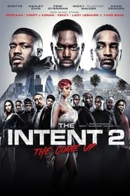 Watch The Intent 2: The Come Up on Showbox Online