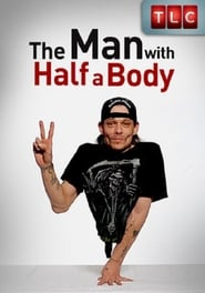 The Man with Half a Body 2010