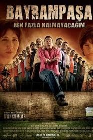 Bayrampaşa Ben Fazla Kalmayacağım (2007)