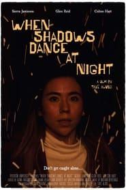 When Shadows Dance at Night (2021)
