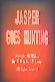 Jasper Goes Hunting 1944