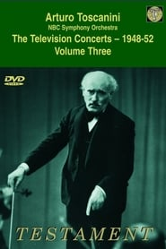 Toscanini Volume Three The Television Concerts (1948-52) 1948