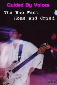 Guided By Voices: The Who Went Home and Cried (2004)