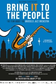 مشاهدة فيلم Bring It to the People – the film about the Brussels Jazz Orchestra 2020 مترجم أون لاين بجودة عالية