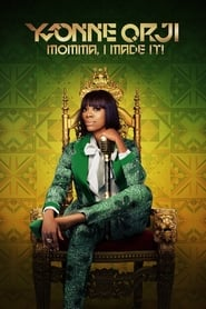 Yvonne Orji: Momma, I Made It : The Movie | Watch Movies Online