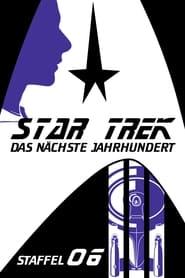 Raumschiff Enterprise: Das nächste Jahrhundert: Season 6