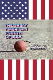 The Great American Fourth of July and Other Disasters