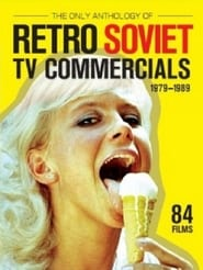 The Only Anthology of Retro Soviet TV Commercials, 1979-1989