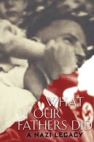 What Our Fathers Did: A Nazi Legacy 2015