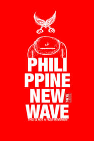 Watch Philippine New Wave: This Is Not a Film Movement (2010)