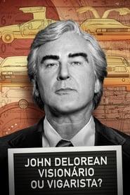 Assistir John DeLorean: Visionário ou Vigarista? online