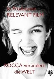 Rocca verändert die Welt (2019)