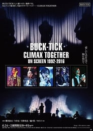 Buck-Tick Climax Together on Screen 1992-2016 (2017) Online Lektor PL CDA Zalukaj