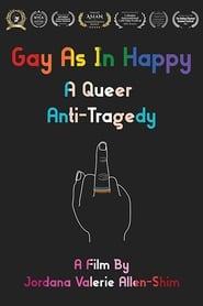 Gay As in Happy: A Queer Anti-Tragedy (2020) Zalukaj Online CDA