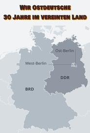 Wir Ostdeutsche – 30 Jahre im vereinten Land (2020)