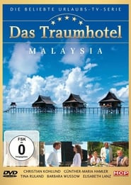 Das Traumhotel: Malaysia