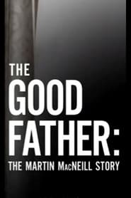 The Good Father: The Martin MacNeill Story
