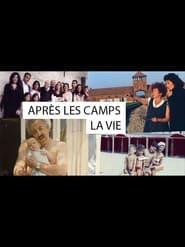 Après les camps, la vie...