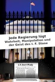 Jede Regierung lügt: Wahrheit, Manipulation und der Geist des I. F. Stone