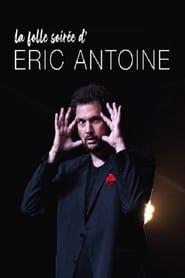 La folle soirée d'Eric Antoine (2019)