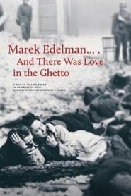 Marek Edelman... i była miłość w getcie