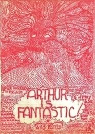 Arthur Is Fantastic