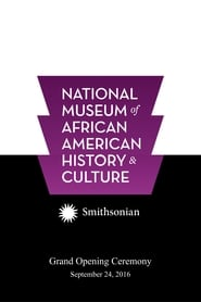 National Museum of African American History and Culture Grand Opening Ceremony