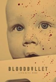 Blood Bullet (2017)