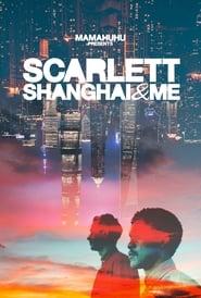 Scarlett, Shanghai & Me