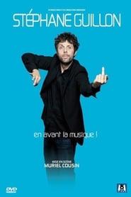 Stéphane Guillon - En avant la musique !