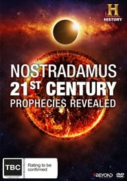 Nostradamus: 21st Century Prophecies Revealed
