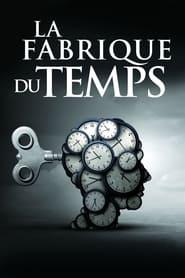 La Fabrique du temps (2021)