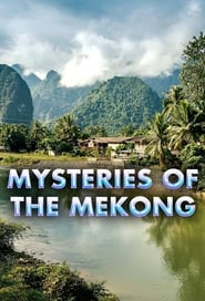 Mysteries of the Mekong 2017