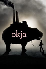 Okja (2017) Full Movie Watch Online Free