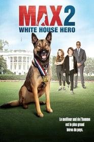film Max 2 : Héros de la Maison Blanche streaming