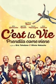 Guarda C'est la vie – Prendila come viene Streaming su FilmSenzaLimiti
