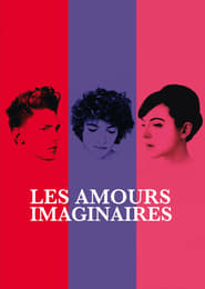 Les amours imaginaires streaming sur Streamcomplet