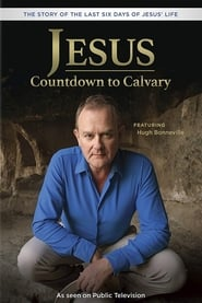 Jesus: Countdown to Calvary (2018)