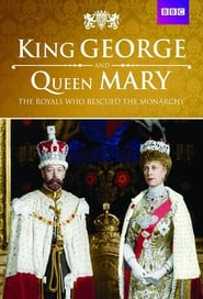 King George and Queen Mary: The Royals Who Rescued the Monarchy 2012
