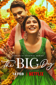 The Big Day S01 2021 NF Web Series Hindi WebRip All Episodes 100mb 480p 400mb 720p 2GB 1080p