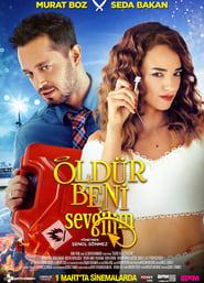 مشاهدة فيلم Öldür Beni Sevgilim مترجم