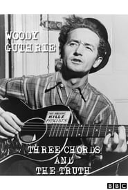 Woody Guthrie: Three Chords and the Truth (2019)