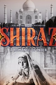 Shiraz: A Romance of India (1928)