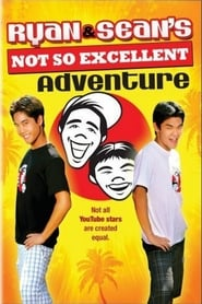 Ryan and Sean's Not So Excellent Adventure (2008)